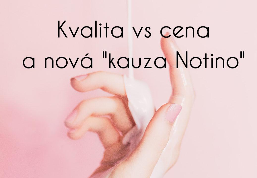 """Kvalita vs cena a nová """"kauza Notino"""""""